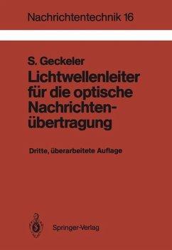 Lichtwellenleiter für die optische Nachrichtenübertragung - Geckeler, Siegfried