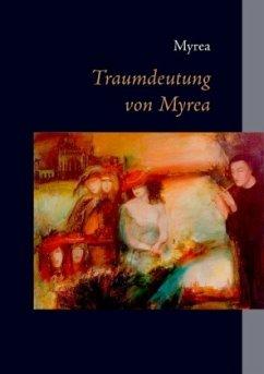 Traumdeutung von Myrea - Myrea