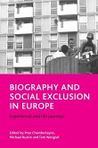 Biography and Social Exclusion in Europe: Experiences and Life Journeys