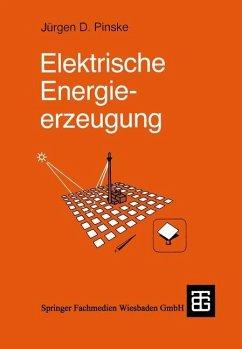Elektrische Energieerzeugung - Pinske, Jürgen D.