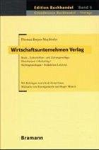 Wirtschaftsunternehmen Verlag - Breyer-Mayländer, Thomas / Huse, Ulrich E. / von Koenigsmark, Michaela u. a.