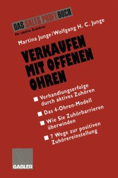Verkaufen mit Offenen Ohren - Junge, Martina; Junge, Wolfgang H. C.