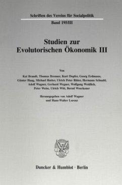 Studien zur Evolutorischen Ökonomik III. - Wagner, Adolf / Lorenz, Hans-Walter (Hgg.)
