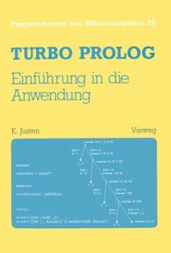 Turbo Prolog - Einführung in die Anwendung - Justen, Konrad