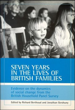 Seven Years in the Lives of British Families: Evidence on the Dynamics of Social Change from the British Household Panel Survey