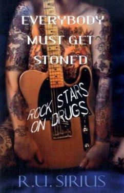 Everybody Must Get StonedStoned! Rockstars auf Drogen, englische Ausgabe