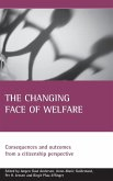 The Changing Face of Welfare: Consequences and Outcomes from a Citizenship Perspective
