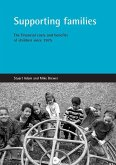 Supporting Families: The Financial Costs and Benefits of Children Since 1975