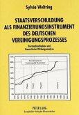 Staatsverschuldung als Finanzierungsinstrument des deutschen Vereinigungsprozesses