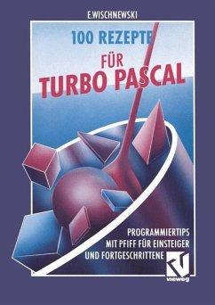 100 Rezepte für Turbo Pascal