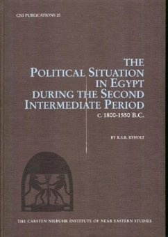 Political Situation in Egypt During the Second Intermediate Period c. 1800-1550 BC - Ryholt, K.S.B.