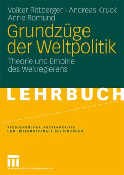 Grundzüge der Weltpolitik - Rittberger, Volker;Kruck, Andreas;Romund, Anne