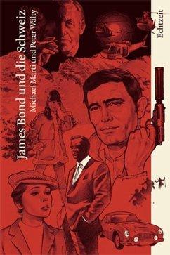 James Bond und die Schweiz - Marti, Michael; Wälty, Peter