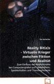 Reality Bit(e)s - Virtuelle Krieger zwischen Fiktionund Realität