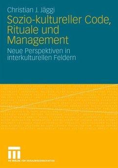 Sozio-kultureller Code, Ritual und Management - Jäggi, Christian J.