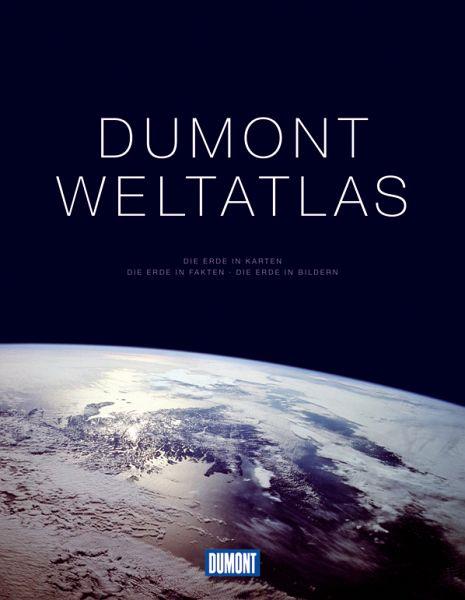 DuMont Weltatlas - Die Erde in Karten. Die Erde in Fakten. Die Erde in Bildern