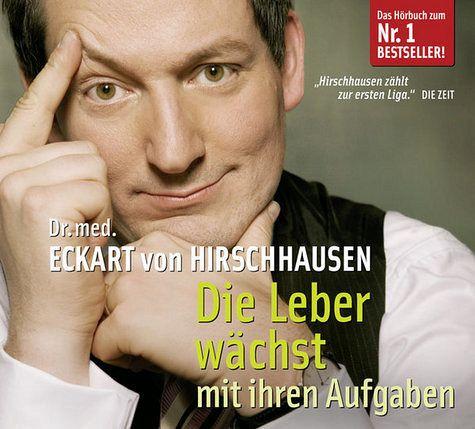 Die Leber wächst mit ihren Aufgaben, Audio-CD - Hirschhausen, Eckart von