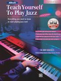 Alfred's Teach Yourself to Play Jazz at the Keyboard: Everything You Need to Know to Start Playing Jazz Now!, Book & CD