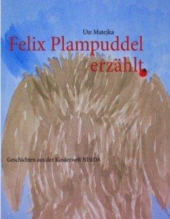 Felix Plampuddel erzählt