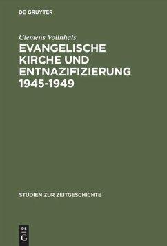 Evangelische Kirche und Entnazifizierung 1945-1949 - Vollnhals, Clemens