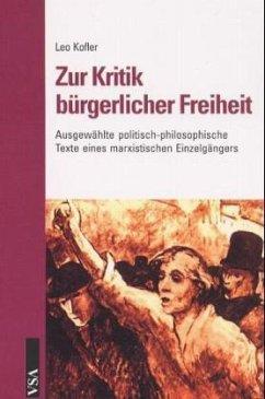 Zur Kritik der bürgerlichen Freiheit - Kofler, Leo