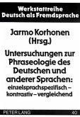 Untersuchungen zur Phraseologie des Deutschen und anderer Sprachen: einzelsprachspezifisch - kontrastiv - vergleichend