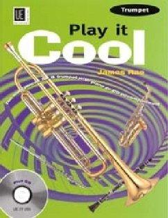 Play it Cool - Trumpet, für Trompete mit Audio-CD oder Klavierbeleitung - Rae, James