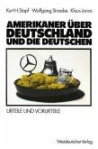 Amerikaner über Deutschland und die Deutschen