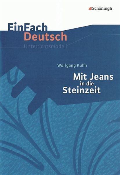 Wolfgang Kuhn 'Mit Jeans in die Steinzeit' - Kuhn, Wolfgang