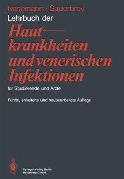 Lehrbuch der Hautkrankheiten und venerischen Infektionen für Studierende und Ärzte - Nasemann, Theodor; Sauerbrey, Wolfhard