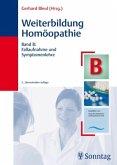 Fallaufnahme und Symptomenlehre / Weiterbildung Homöopathie Bd.B