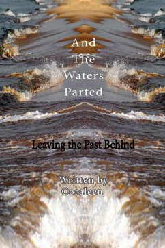 And the Waters Parted: Leaving the Past Behind