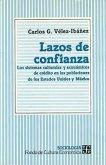 Lazos de Confianza: Los Sistemas Culturales y Economicos de Credito En Las Poblaciones de Los Estados Unidos y Mexico