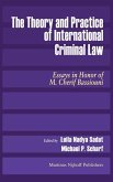 The Theory and Practice of International Criminal Law: Essays in Honor of M. Cherif Bassiouni