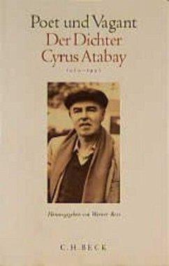Poet und Vagant, Der Dichter Cyrus Atabay
