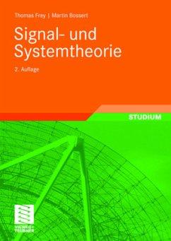 Signal- und Systemtheorie - Frey, Thomas; Bossert, Martin