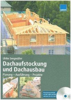 Dachaufstockung und Dachausbau: Planung - Ausführung - Projekte