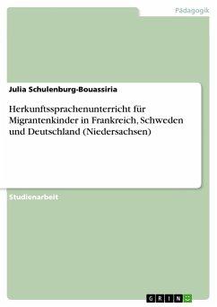 Herkunftssprachenunterricht für Migrantenkinder in Frankreich, Schweden und Deutschland (Niedersachsen)