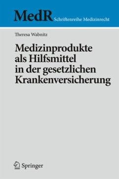 Medizinprodukte als Hilfsmittel in der gesetzlichen Krankenversicherung - Wabnitz, Theresa