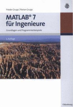 MATLAB 7 für Ingenieure - Grupp, Frieder; Grupp, Florian