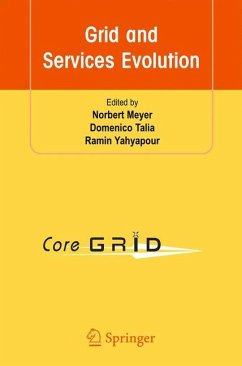 Grid and Services Evolution - Meyer, Norbert / Talia, Domenico / Yahyapour, Ramin (eds.)