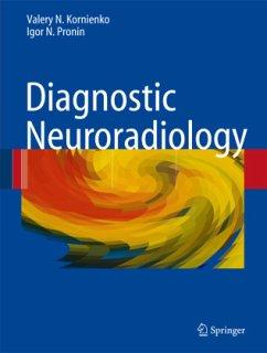 Diagnostic Neuroradiology - Kornienko, Valery N.; Pronin, Igor Nikolaevich