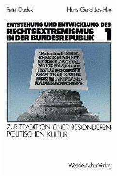 Entstehung und Entwicklung des Rechtsextremismus in der Bundesrepublik - Dudek, Peter; Jaschke, Hans-Gerd