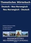 Thematisches Wörterbuch Neu-Norwegisch - Deutsch / Deutsch - Neu-Norwegisch - Hansen, Michelle; Stechlicka, Liv Beate; Vadøy, Kathrine Antonsen