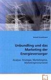 Unbundling und das Marketing der Energieversorger
