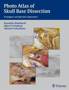 Photo Atlas of Skull Base Dissection - Wanibuchi, Masahiko; Friedman, Allan H.; Fukushima, Takanori