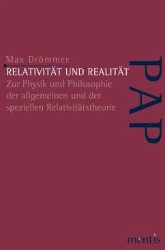 Relativität und Realität - Drömmer, Max