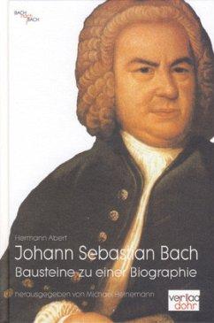 Johann Sebastian Bach, Bausteine zu einer Biographie