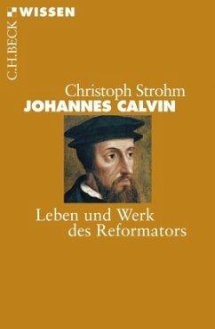 Johannes Calvin - Strohm, Christoph