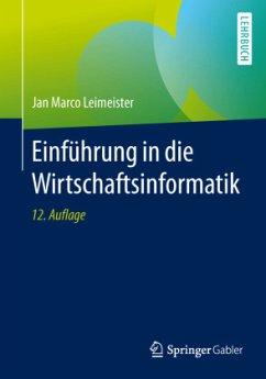Einführung in die Wirtschaftsinformatik - Leimeister, Jan Marco